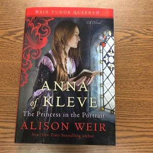 Anna Kleve: princess in the portrait, Alison Weir